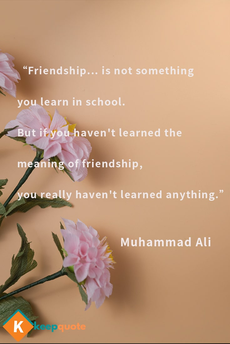 Friendship... is not something you learn in school.