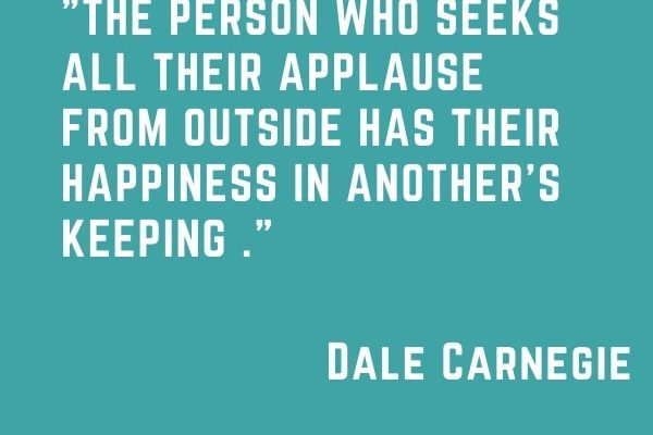 The person who seeks all their applause from outside has their happiness in another's keeping.