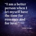"""""""I am a better person when I let myself have the time for romance and for love."""" Diane Kruger"""