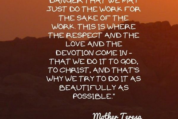 There is always the danger that we may just do the work for the sake of the work