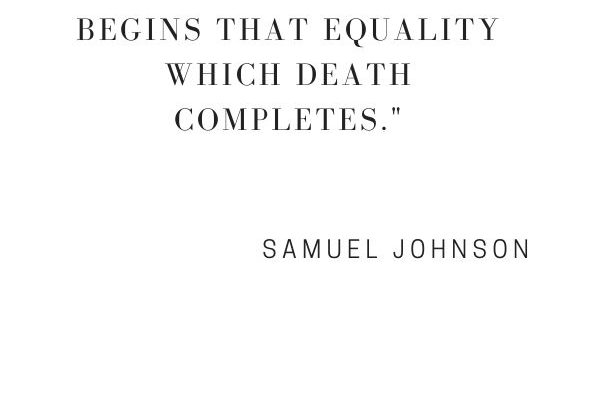 Disease generally begins that equality which death completes