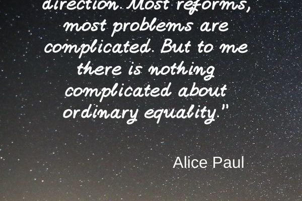 I never doubted that equal rights was the right direction