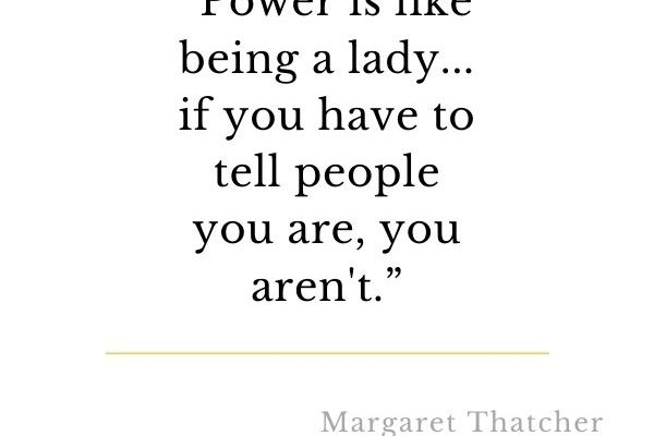 Power is like being a lady… if you have to tell people you are, you aren't