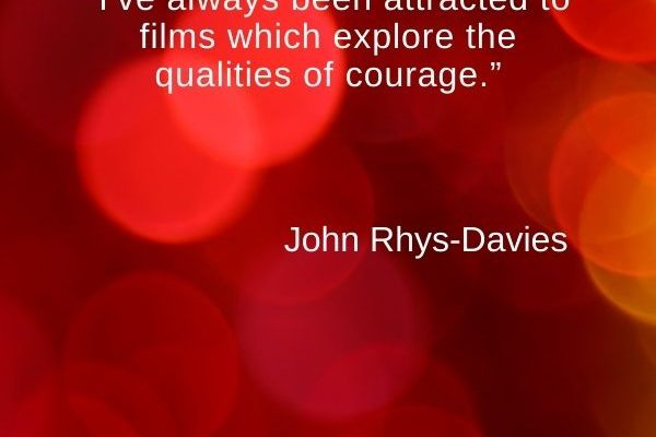 I've always been attracted to films which explore the qualities of courage