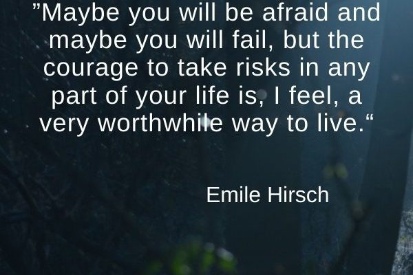 Maybe you will be afraid and maybe you will fail