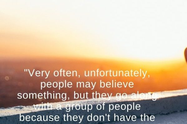 Very often, unfortunately, people may believe something